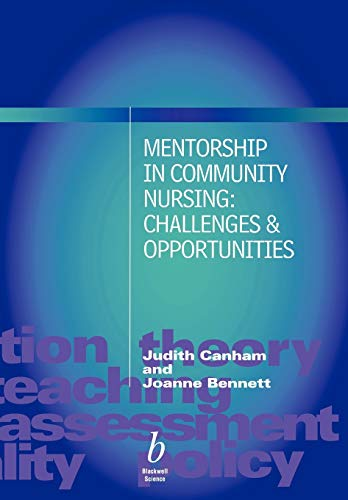 Mentorship in Community Nursing: Challenges and Opportunities by Judith Canham