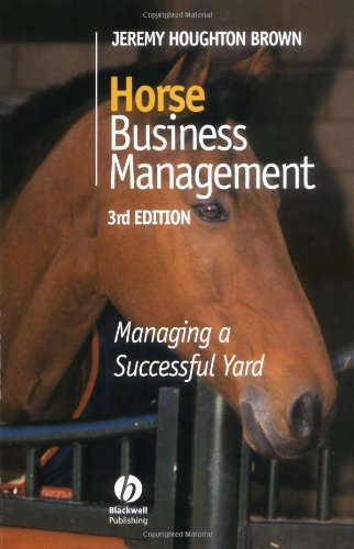 Horse Business Management: Managing a Successful Yard By Jeremy Houghton Brown