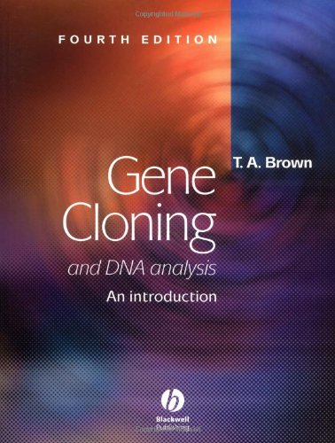 Gene Cloning and DNA Analysis: An Introduction by Terry Brown