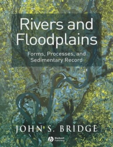 Rivers and Floodplains By John S. Bridge