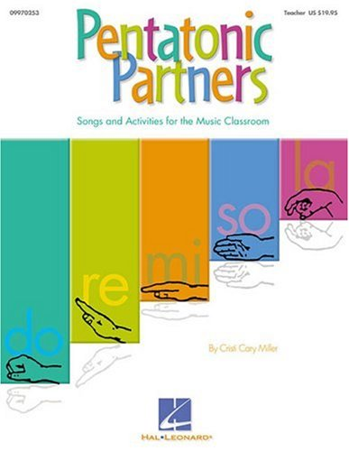 Pentatonic Partners (a Collection of Songs and Activities) By Cary Miller Cristi