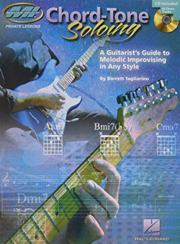 Chord Tone Soloing: A Guitarist's Guide to Melodic Improvising in Any Style (Musicians Institute: Private Lessons) By Barrett Tagliarino