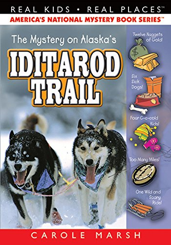 The Mystery on Alaska's Iditarod Trail By Carole Marsh
