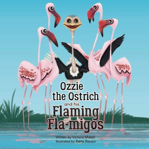 Ozzie the Ostrich and his Flaming Fla-Migos By Victoria Mallett