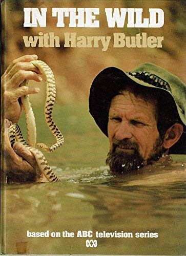 In The Wild with Harry Butler By Butler Harry