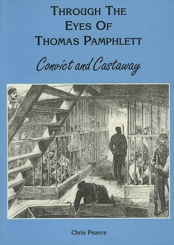 Through the Eyes of Thomas Pamphlett By Chris Pearce