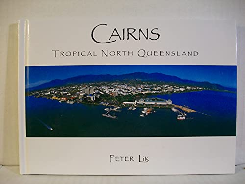 Cairns - Tropical North Queensland By Peter Lik