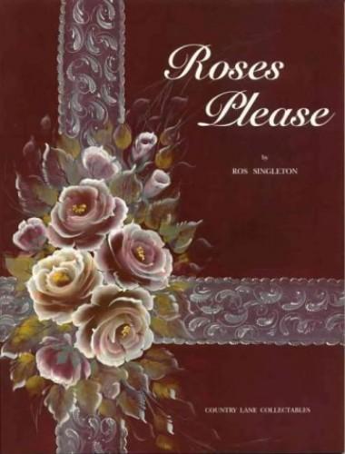 Roses Please By Ros Singleton