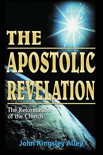 The Apostolic Revelation By John Alley
