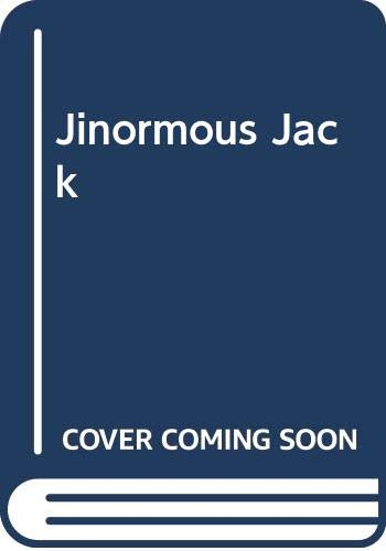 Jinormous Jack By Josephine Barrymore