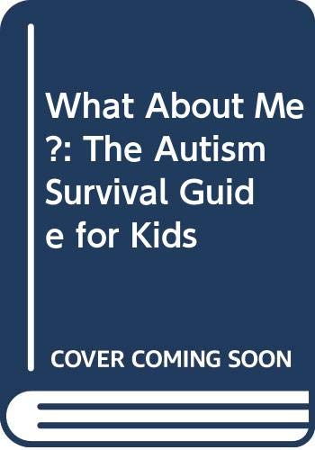 The survival guide for kids with autism spectrum disorders (and.