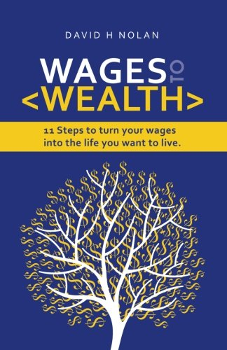 Wages to Wealth By David H Nolan
