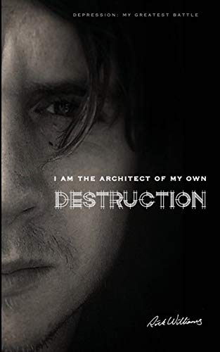 I am the Architect of my own Destruction By Rick Williams (Lane Community College USA)
