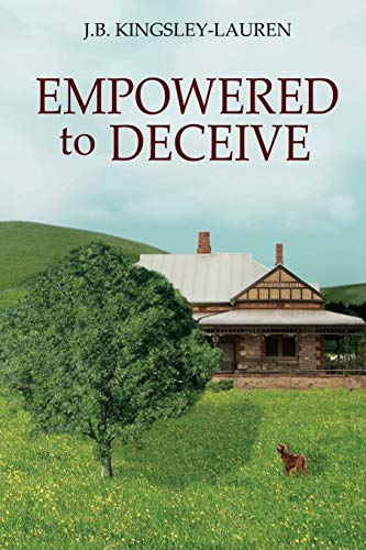 Empowered to Deceive By J B Kingsley-Lauren