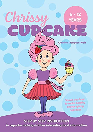 Chrissy Cupcake Shows You How To Make Healthy, Energy Giving Cupcakes By Christine Thompson-Wells