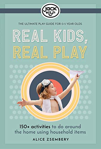 Real Kids, Real Play By Alice Zsembery