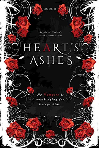 The Heart's Ashes By Angela M Hudson