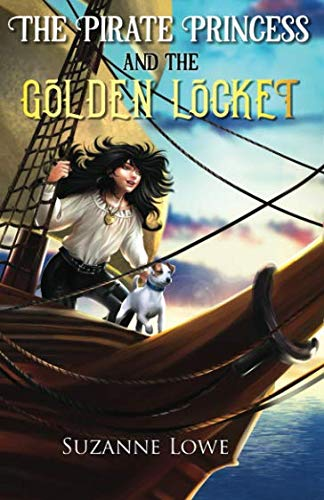The Pirate Princess and the Golden Locket By Suzanne Lowe
