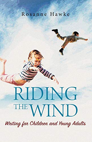 Riding the Wind By Rosanne Hawke