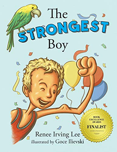 The Strongest Boy By Renee Irving Lee