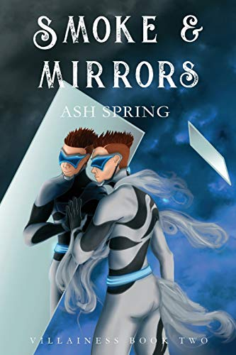 Smoke and Mirrors By Ash Spring