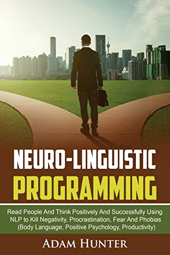 Neurolinguistic Programming By Adam Hunter