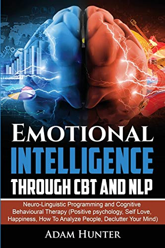 Emotional Intelligence Through CBT and NLP By Adam Hunter
