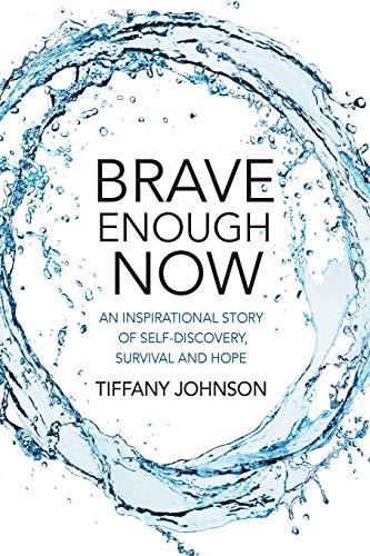 Brave Enough Now By Tiffany Johnson