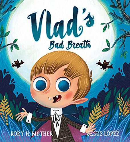 Vlad's Bad Breath By Rory H. Mather