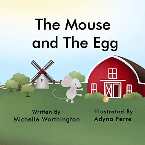 The Mouse and The Egg By Michelle Worthington