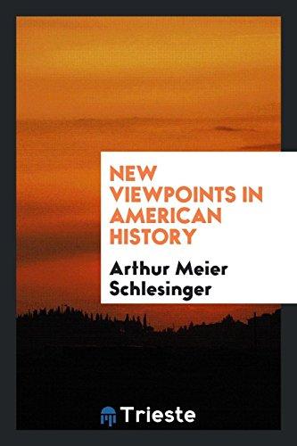 New Viewpoints in American History By Arthur Meier Schlesinger