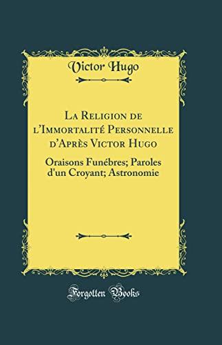 La Religion de l'Immortalite Personnelle d'Apres Victor Hugo By Victor Hugo