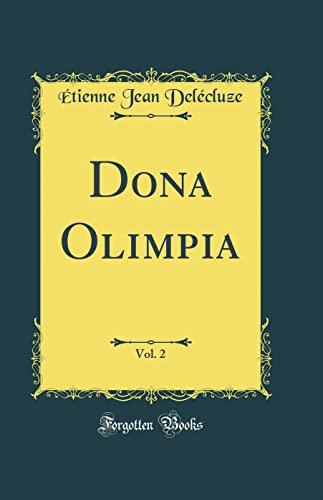 Dona Olimpia, Vol. 2 (Classic Reprint) von Etienne Jean Delecluze