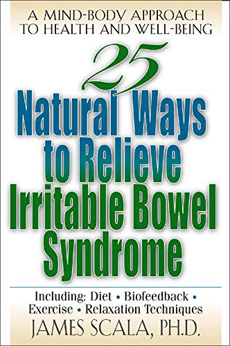 25 Natural Ways to Control Irritable Bowel Syndrome By James Scala