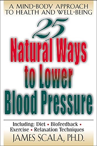 25 Nautural Ways To Lower Blood Pressure By James Scala