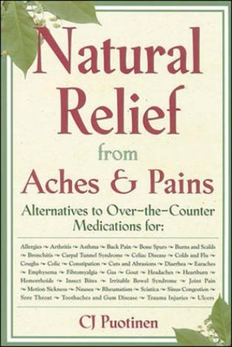 Natural Relief from Aches & Pains By C. J. Puotinen