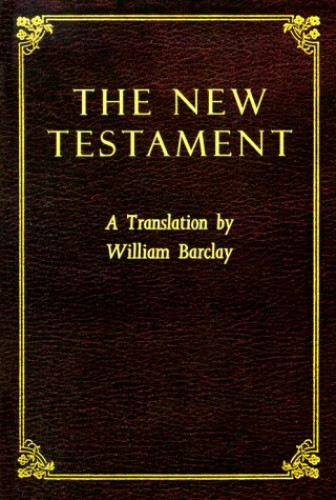 New Testament, the By W. Barclay