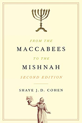 From the Maccabees to the Mishnah, Second Edition By Shaye J. D. Cohen
