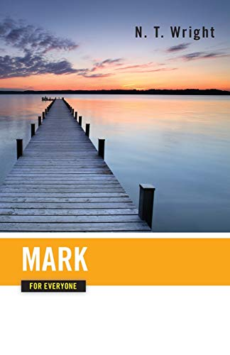 Mark for Everyone By N. T. Wright