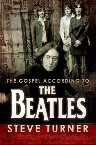 The Gospel According to the Beatles By Steve Turner