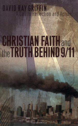 Christian Faith and the Truth behind 9/11 By David Ray Griffin