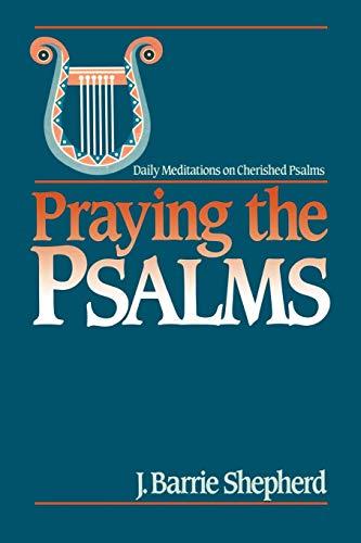 Praying the Psalms By J. Barrie Shepherd