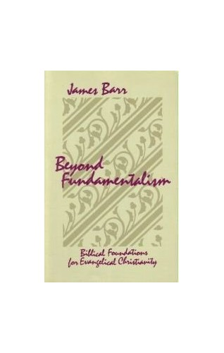 Beyond Fundamentalism By James Barr (Vanderbilt University)