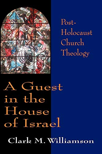 A Guest in the House of Israel By Clark M. Williamson