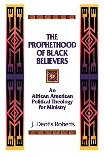 The Prophethood of Black Believers By J. Deotis Roberts