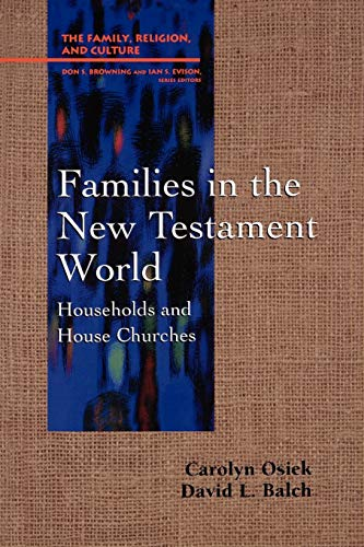 Families in the New Testament World By Carolyn A. Osiek