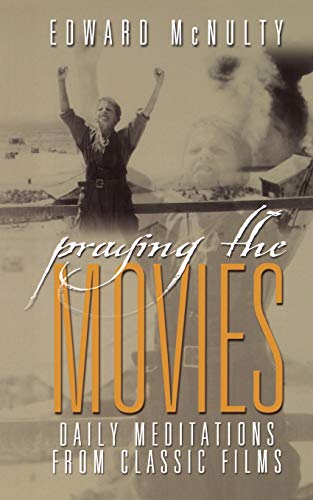 Praying the Movies By Edward N. McNulty