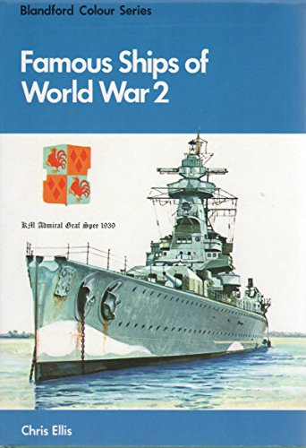 Famous ships of World War 2 By Chris Ellis