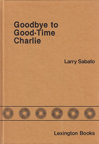 Goodbye to Good-time Charlie By Larry Sabato