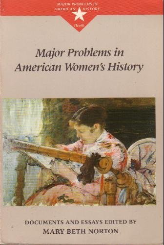Major Problems in American Women's History By Mary Beth Norton